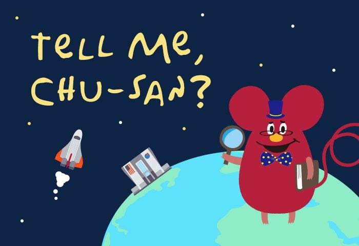 Tell me, CHU-san